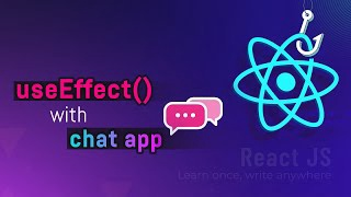 useEffect() with fake Chat App